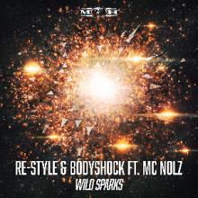 Re-Style & Bodyshock Ft. MC Nolz - Wild Sparks (2016)
