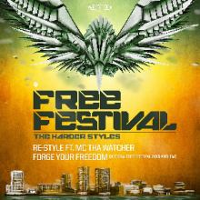 Re-Style Ft. MC Tha Watcher - Forge Your Freedom (Free Festival 2015 Anthem) (2015)