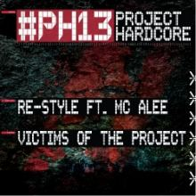 Re-Style ft. MC Alee - Victims Of The Project (PH13 Anthem)