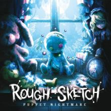 RoughSketch - Puppet Nightmare (2014)