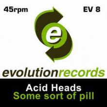 Acid Heads - Some Sort Of Pill