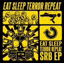 SRB - Eat Sleep Terror Repeat (2014)