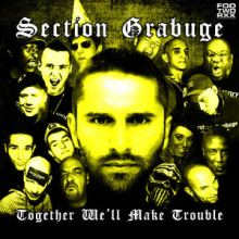 Section Grabuge - Together We'll Make Trouble (2014)