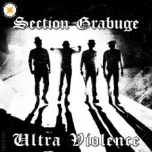 Section Grabuge - Ultra Violence (2012)