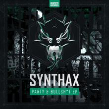 Synthax - Party & Bullshit EP (2015)