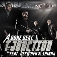 T-Junction Ft. Decipher & Shinra - A Done Deal (2012)