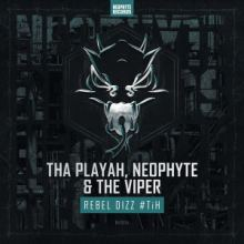 Tha Playah, Neophyte & The Viper - Rebel Dizz #TiH (2015)