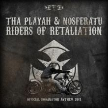 Tha Playah & Nosferatu - Riders of Retaliation (2015)