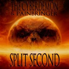 The Cyberdemon and Painbringer - Split Second (2013)