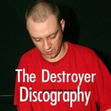 The Destroyer Discography