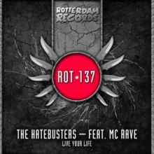 The Hatebusters feat. MC Rave - Live Your Life (2012)