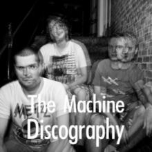 The Machine Discography