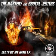 The Mastery & Brutal Jesters - Death By My Hand (2013)