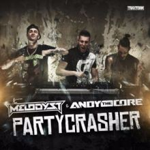 The Melodyst and Andy The Core - Partycrasher (2016)
