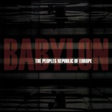 The Peoples Republic Of Europe - Babylon (2015)