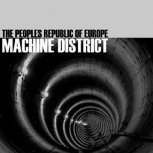 The Peoples Republic Of Europe - Machine District (2012)