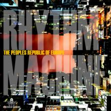 The Peoples Republic Of Europe - Rhythm Machine (2016)