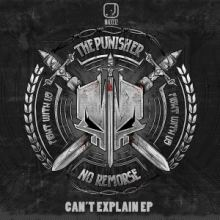 The Punisher - Can't Explain EP (2016)