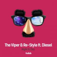 The Viper & Re-Style feat. Diesel - Night & Day (2015)