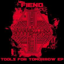 Fiend - Tools For Tomorrow EP (2014)