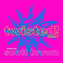 Scott Brown - Twisted! Volume 1 (2015)