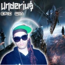 Underiu$ - Epic Win (2012)