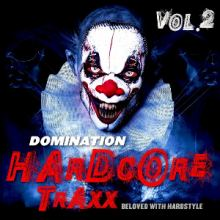 VA - Domination Hardcore Traxx, Vol.2 (Beloved with Hardstyle) (2015)