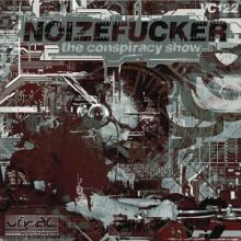 Noizefucker - The Conspiracy Show (2014)