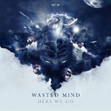 Wasted Mind - Here We Go (2014)