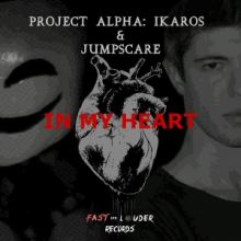 Project Alpha: Ikaros & JumpScare - In My Heart (2017)