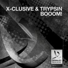 X-Clusive and Trypsin - BOOOM (2013)
