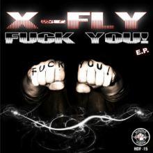 X-Fly - Fuck You EP (2013)