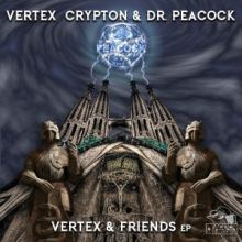 Vertex, Crypton & Dr. Peacock - Vertex & Friends EP (2017)