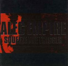 Alec Empire - Squeeze The Trigger (1997)