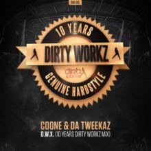 Coone And Da Tweekaz - D.W.X. (10 Years Dirty Workz Mix) (2017)