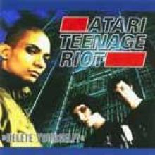 Atari Teenage Riot - Delete Yourself! (1995)