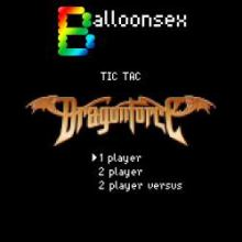 Balloonsex - Tic Tac Dragonforce (2006)