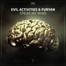 Evil Activities & Furyan - Speak My Mind (2017)