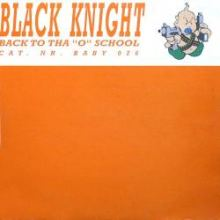 Black Knight - Back To Tha O School (1997)