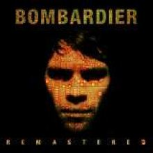 Bombardier - Bombardier: Remastered (2008)