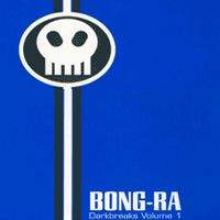 Bong-Ra - Darkbreaks Volume 1 (1998)