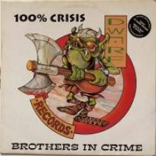 Brothers In Crime - 100% Crisis (1994)