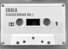 Ebola - Flaccid Breaks Vol. 1 (2005)