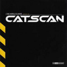 Catscan - The World Is Mine (2003)