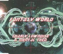 Charly Lownoise & Mental Theo - Fantasy World (1996)