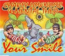 Charly Lownoise & Mental Theo - Your Smile (1996)