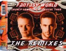 Charly Lownoise & Mental Theo - Fantasy World (The Remixes) (1996)