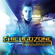 Chicago Zone - My Life, My Music (2011)