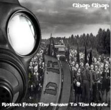 ChopChop - Rotten From The Sewer To The Grave (2011)