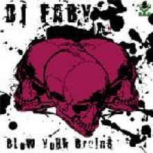 DJ Faby - Blow Your Brains (2007)
